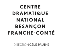 Centre Dramatique National Besancon Franche-Comté